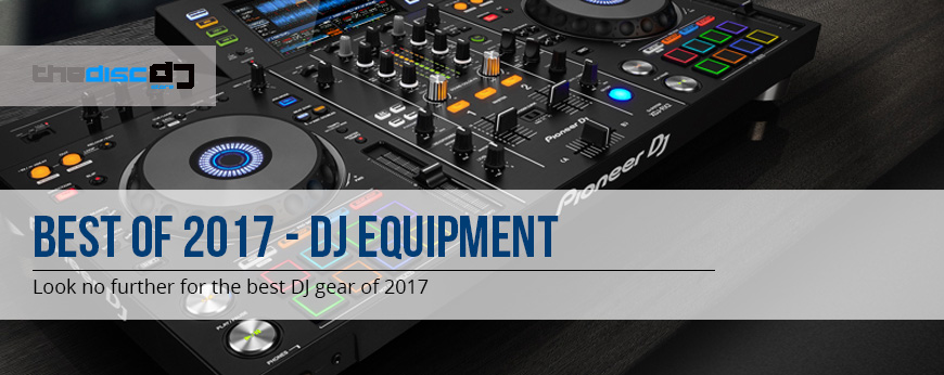 Best DJ Equipment of 2017
